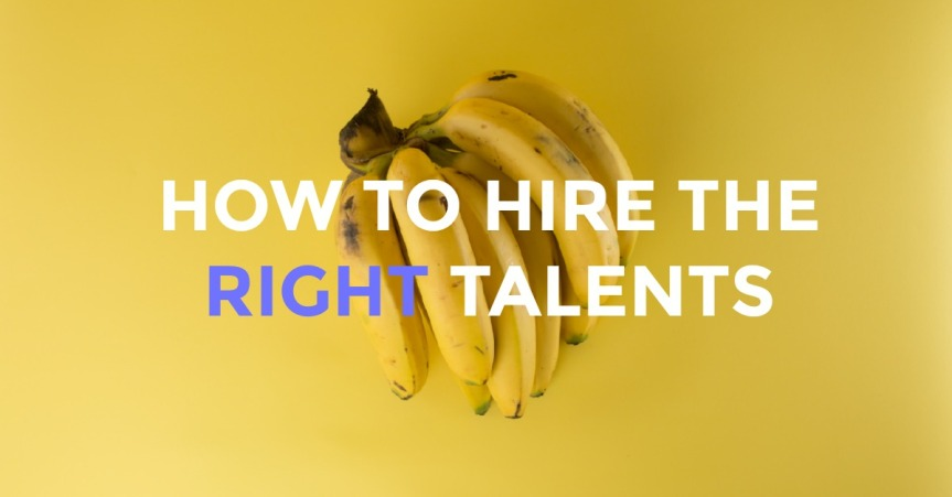 How to hire the right talents?